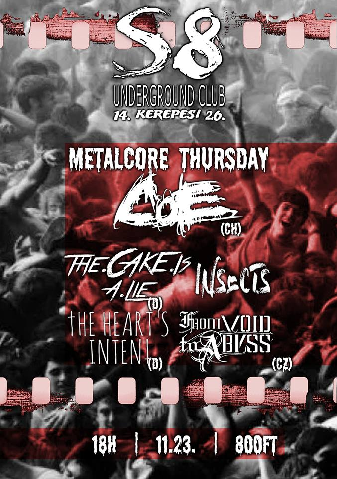Metalcore Thursday @ S8 Underground Club| Insects | From Void To Abyss (CZ) | The Heart's Intent (D) | The Cake Is A Lie (D) | Circle Of Execution (CH)